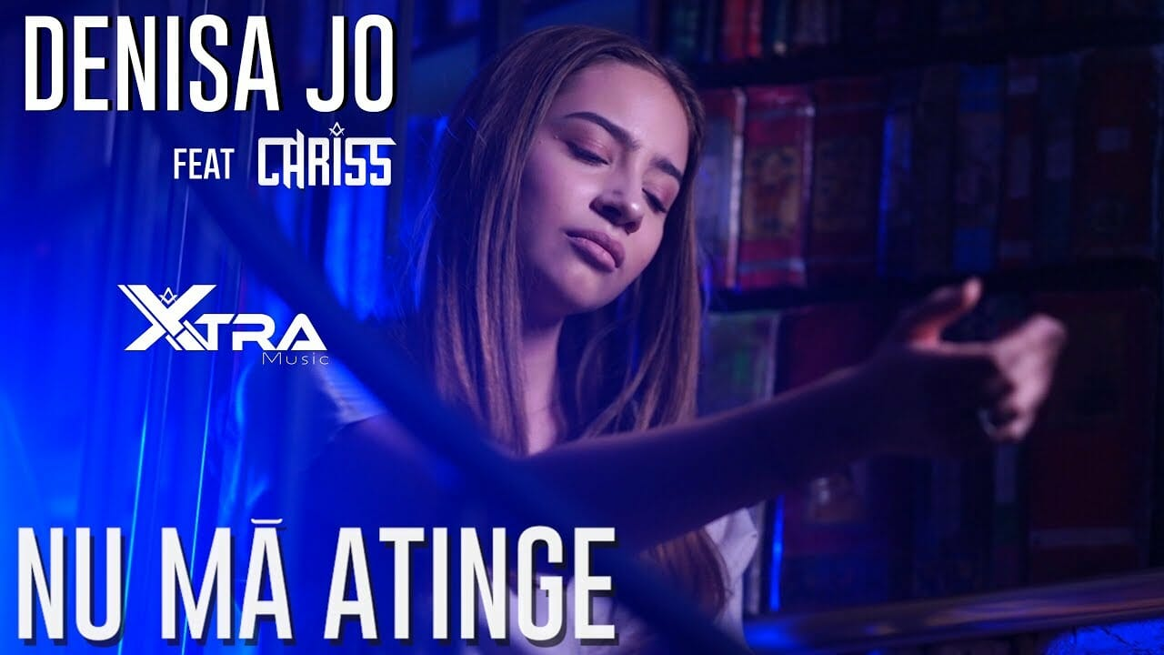 DENISA JO feat CHRISS Nu Ma Atinge Official Video