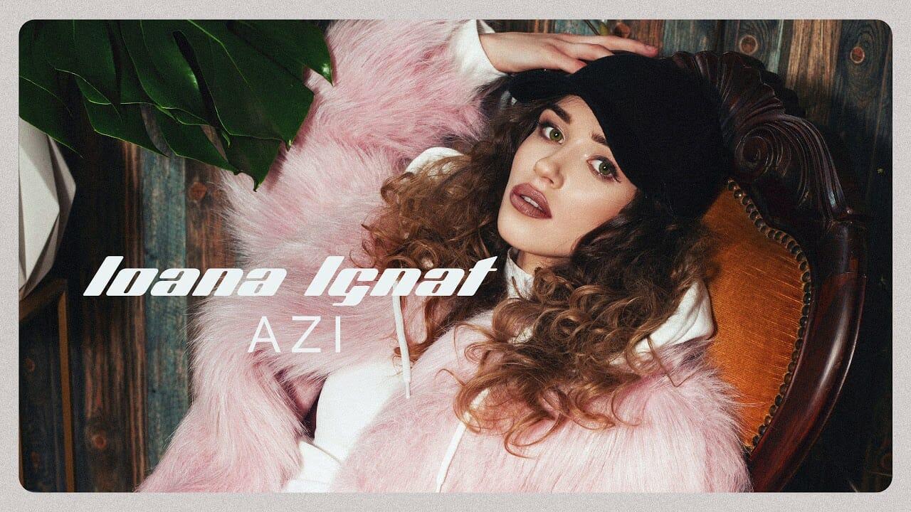 Ioana Ignat AZI Official Audio