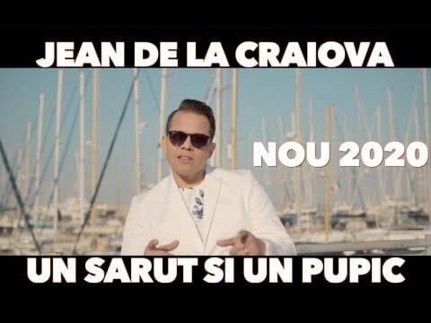 Jean de la Craiova Un sarut si un pupic Oficial Video 2020