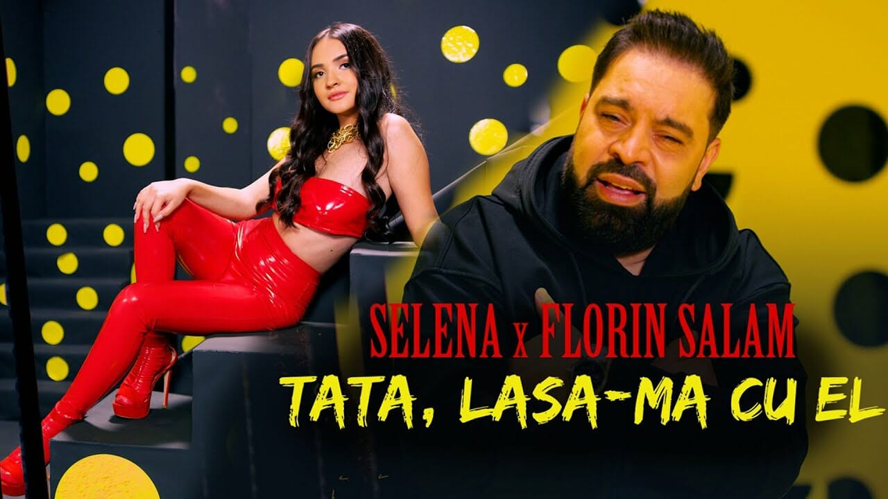 Selena Florin Salam Costi Tata lasa ma cu el Video Oficial